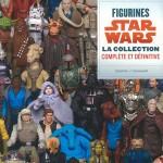 Figurines Star Wars - la collection complète et définitive : review du livre de Steve Sansweet
