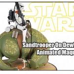 Star Wars : Préco du Sandtrooper on Dewback Animated Maquette