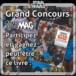 Concours gagnez le livre Figurines Star Wars avec ToyzMag