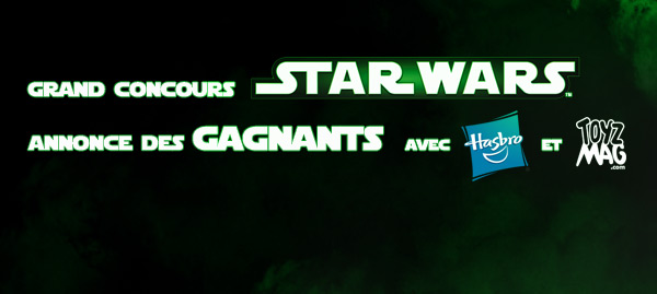 concours Star Wars Hasbro les Gagnants