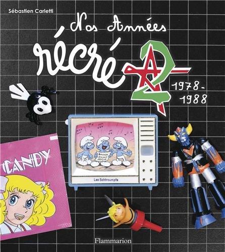 Nos années Récré A2 (1978-1988)