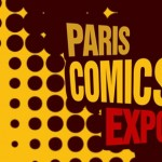 Paris Comics Expo : on remet ça en 2014 !