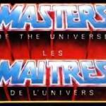 Edito : Les Maîtres de l'Univers le retour ?