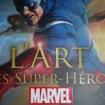 L'art des super-héros Marvel : catalogue de l'expo