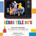 Exposition Héros Télé 80'S : Colmar (68) du 9 janvier au 11 septembre 2016