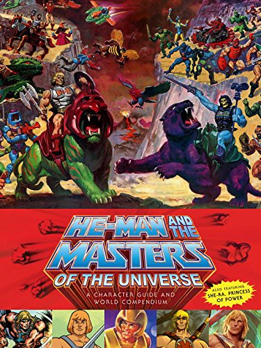 He-Man and the Masters of the Universe: A Character Guide and World Compendium (Anglais) Relié – 16 mai 2017