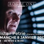 Rogue One : Dédicace de Alistair Petrie (Général Draven) chez Pulp's Toys !
