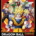 Dragon Ball Symphonic Adventure le concert live des musiques de Dragon Ball !