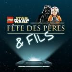 Lego France célèbre la fête des pères, Star Wars style