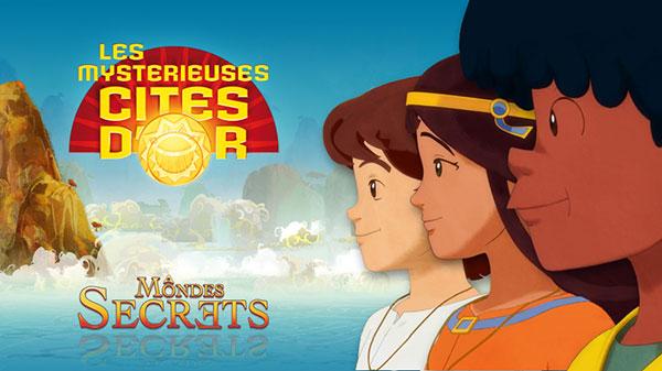 Mystérieuses Cités d'Or « Mondes Secrets »