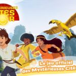 Le jeu officiel des Mystérieuses Cités d'Or gratuit ce week-end
