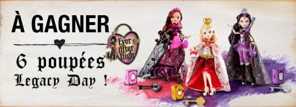 Ever after high Legacy Day Chez Toys R US