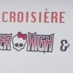 Reportage : la Croisière Halloween de Monster High