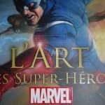 L'art des super-héros Marvel : catalogue de l'expo