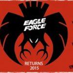 Eagle Force revient en 2015 !
