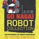 Goldorak le retour : GO Nagai Robot Collection arrive en France