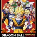 Dragon Ball Symphonic Adventure le concert live des musiques de Dragon Ball !